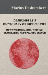 Deshumbert's Dictionary of Difficulties met with in Reading, Writing, Translating and Speaking French