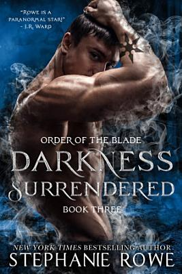 Darkness Surrendered  Order of the Blade