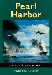 Pearl Harbor: The Essential Reference Guide: The Essential Reference Guide