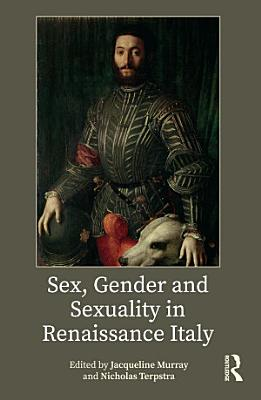 Sex  Gender and Sexuality in Renaissance Italy