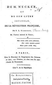 De M. Necker, et de son livre intitulé : De la Révolution française, Par P.L Ginguené
