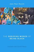 The Desiring Modes of Being Black PDF