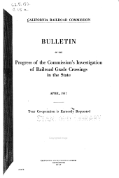 Bulletin of the progress of the Commission's investigation of railroad grade crossings in the state, April, 1917