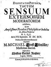 Disp. physica tactum sensuum externorum moderatorem exhibens