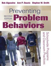 Preventing Problem Behaviors: Schoolwide Programs and Classroom Practices, Edition 2