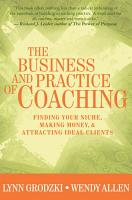 The Business and Practice of Coaching  Finding Your Niche  Making Money    Attracting Ideal Clients PDF