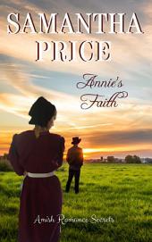Annie's Faith: Amish Romance Secrets Book 2: Amish Romance