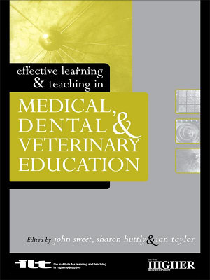 Effective Learning and Teaching in Medical  Dental and Veterinary Education