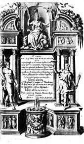 Pars Antiquitatum Romanarum, Seu Topographia Romanae Urbis iam inde ab V.C. ad nostra usque tempora, maxime quando in summo flore fuit accuratissima: ...: Volume 2