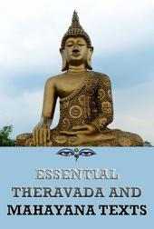 Essential Theravada And Mahayana Texts (Annotated Edition)