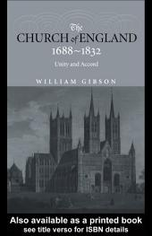 The Church of England 1688-1832: Unity and Accord