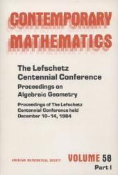 The Lefschetz Centennial Conference: Proceedings on algebraic geometry