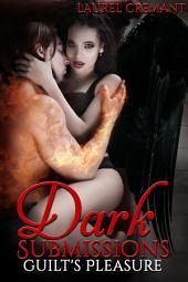 Dark Submissions: Guilt's Pleasure