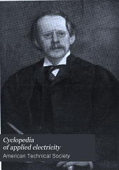 Cyclopedia of applied electricity: a general reference work on direct-current generators and motors, storage batteries, electrochemistry, welding, electric wiring, meters, electric light transmission, alternating-current machinery, telegraphy, etc, Volume 3