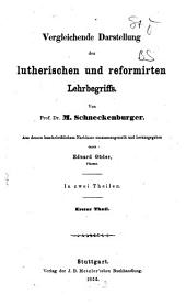 Vergleichende Darstellung des lutherischen und reformirten Lehrbegriffs: Band 1