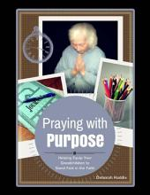 Praying With Purpose: Helping Equip Your Grandchildren to Stand Fast In the Faith