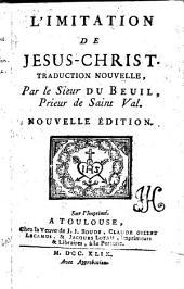 L'Imitation de Jésus-Christ. Traduction nouvelle, par le sieur du Beuil ... Nouvelle édition