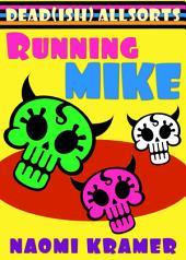 Running Mike: A DEAD(ish) Allsorts short