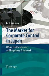 The Market for Corporate Control in Japan: M&As, Hostile Takeovers and Regulatory Framework