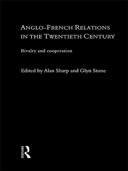 Anglo French Relations in the Twentieth Century PDF