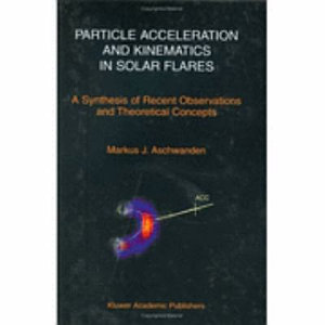 Particle Acceleration and Kinematics in Solar Flares PDF