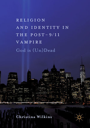 Religion and Identity in the Post 9 11 Vampire