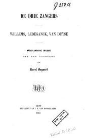 De drie zangers: Willems, Ledeganck, van Duyse : vaderlandsche trilogie met een voorzang