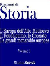 Riassunti di Storia - Volume 3: L'Europa dell'Alto Medioevo