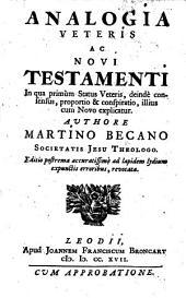 Analogia Veteris ac Novi Testamenti ... Editio postrema, etc