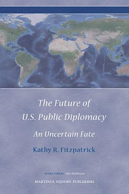 The Future of U S  Public Diplomacy PDF