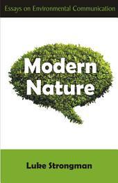 Modern Nature: Essays in Environmental Communication