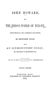 John Howard, and the Prison-world of Europe: From Original and Authentic Documents