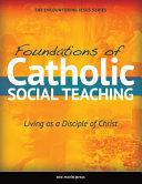 Foundations of Catholic Social Teaching Book