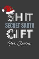 Shit Secret Santa Gift for Sister