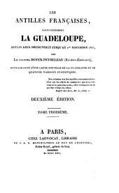 Les Antilles françaises: particulièrement la Guadeloupe, depuis leur découverte jusqu'au ler novembre 1825, Volume3