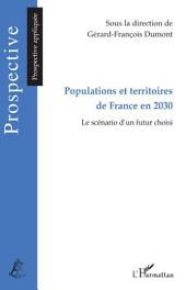 Populations et territoires de France en 2030: Le scénario d'un futur choisi