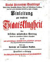 N. H. G. ... Einleitung zur wahren Staatsklugheit, aus desselben mündlichen Vortrag ... nebst einem Vorbericht und brauchbaren Registern