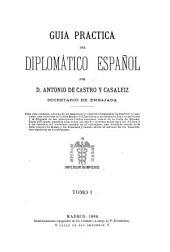 Guía práctica del Diplomático Español: Volumen 1