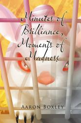 Minutes Of Brilliance Moments Of Madness Book PDF