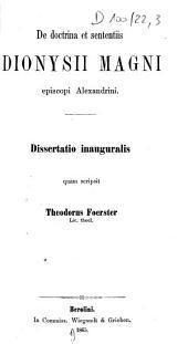 De doctrina et sententiis Dionysii Magni, episcopi Alexandrini: Dissertatio inauguralis