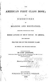 The American First Class Book, Or, Exercises in Reading and Recitation: Selected Principally from Modern Authors of Great Britain and America, and Designed for the Use of the Highest Class in Public and Private Schools