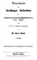 Verzeichni   der Freisinger Urkunden vom hl  Korbinian bi   zum Bischoffe Egilbert PDF