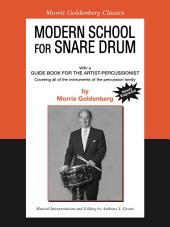 Modern School for Snare Drum: With a Guide Book for the Artist Percussionist -- Covering All of the Instruments of the Percussion Family