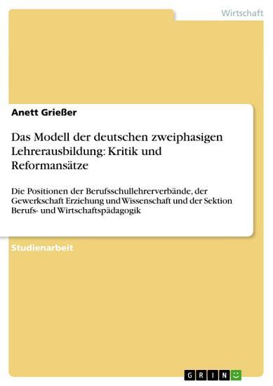 Das Modell der deutschen zweiphasigen Lehrerausbildung  Kritik und Reformans  tze PDF