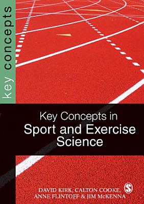 Key Concepts in Sport and Exercise Sciences PDF