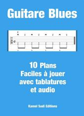 Guitare Blues: 10 Plans Faciles à jouer