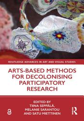 Arts Based Methods for Decolonising Participatory Research PDF