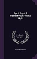 Sport Royal  I Warrant You  Twelfth Night PDF