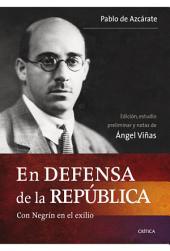 En defensa de la República: Con Negrín en el exilio