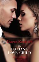 The Italian s Love Child  Mills   Boon Modern   Pregnancies of Passion  Book 2  PDF